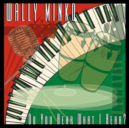 Wally Minko - Do You Hear What I Hear? - CD Cover